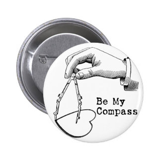 Be My Compass Pinback Button