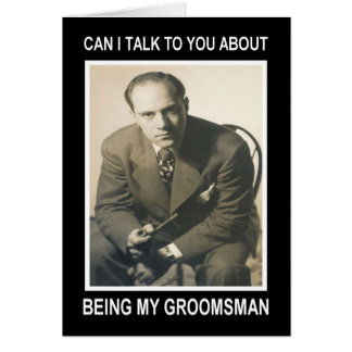 Be my Groomsman for Pay - FUNNY Card