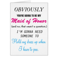 Be my Maid of Honor Card