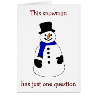 """BE MY """"MRS OR MR. SNOWMAN"""" FOR THE HOLIDAY CARD"""