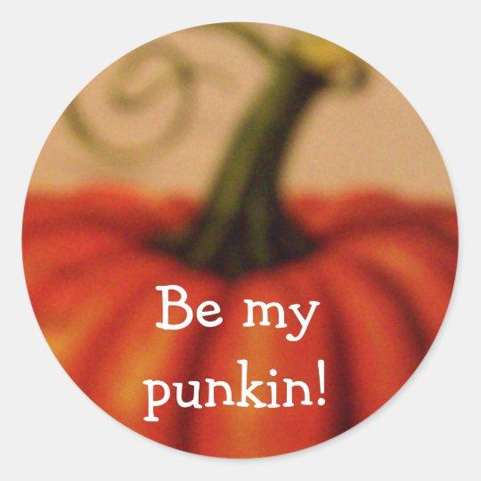 Be my punkin! classic round sticker