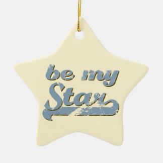 Be my Star Ceramic Ornament