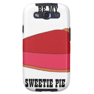 Be My Sweety Pie Galaxy S3 Covers