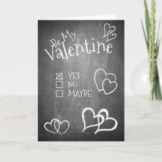 Be my Valentine on a chalk board Card