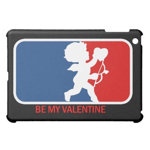 Be my Valentine Parody Case For The iPad Mini