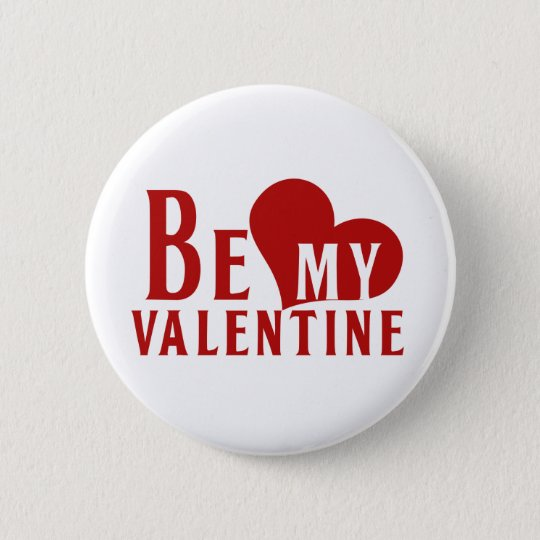 Be My Valentine Pinback Button