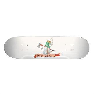 be my Valentine Skateboard Deck