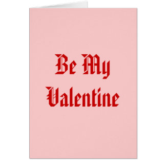 Be My Valentine. Valentine's Day. Red and Pink. Greeting Card