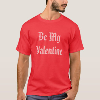 Be My Valentine. Valentine's Day. Red and Pink. T-Shirt