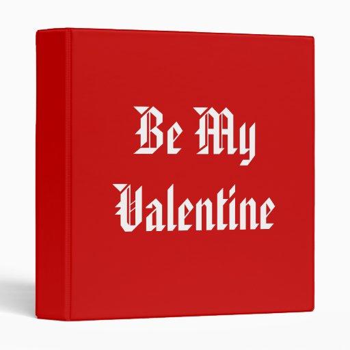 Be My Valentine. Valentines Day. Red and White. Binder