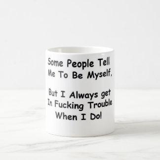 Be Myself Coffee Mug