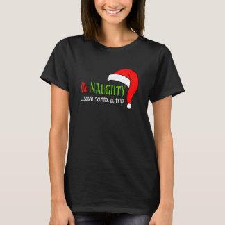 Be Naughty Funny Christmas T-Shirt