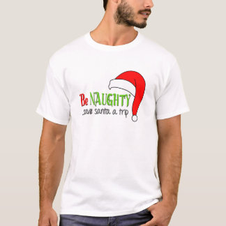 Be Naughty Funny Christmas T-Shirt