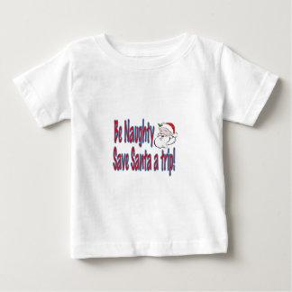 be naughty save Santa a trip Baby T-Shirt