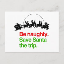BE NAUGHTY SAVE SANTA THE TRIP -.png Holiday Postcard