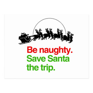 BE NAUGHTY SAVE SANTA THE TRIP -.png Post Cards