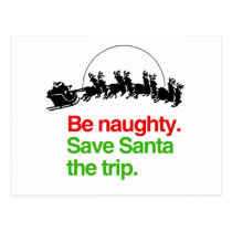 BE NAUGHTY SAVE SANTA THE TRIP -.png Postcard