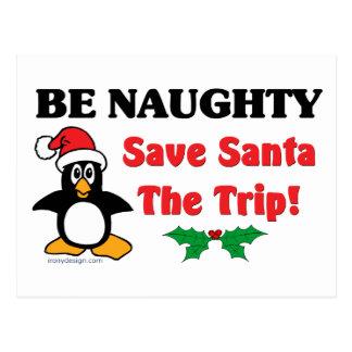 Be Naughty Save Santa The Trip Postcards