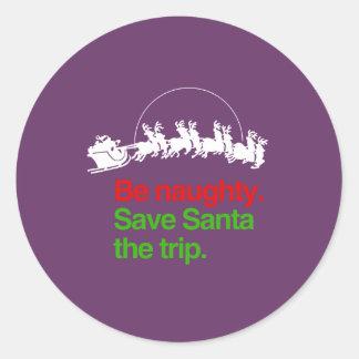 BE NAUGHTY SAVE SANTA THE TRIP STICKER