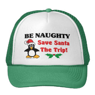 Be Naughty! Save Santa The Trip! Trucker Hat