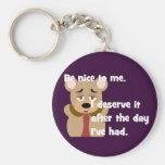 Be Nice Day I've Had Keychain