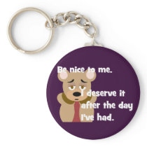 Be Nice Day I've Had Keychain