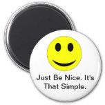 Be Nice Fridge Magnet