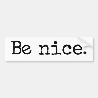 Be Nice Good Citizen Humor Bumper Sticker