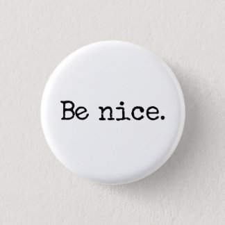Be Nice Good Citizen Humor Pinback Button