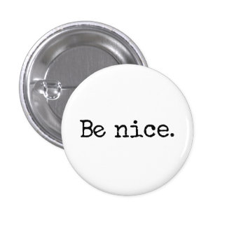 Be Nice Good Citizen Humor Pinback Button
