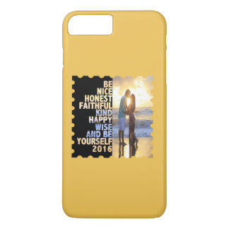 Be Nice Honest Faithful Happy Wise & Be yourself iPhone 7 Plus Case