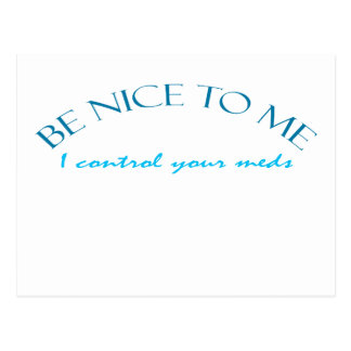 Be Nice I Control Meds Post Cards
