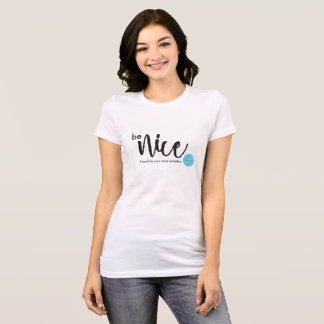 Be Nice, I could be your nurse someday, monogram T-Shirt