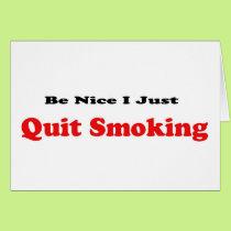 Be Nice I Just Quit Smoking Card