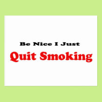 Be Nice I Just Quit Smoking Postcard