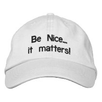 Be Nice... it matters! (hat) Embroidered Baseball Hat
