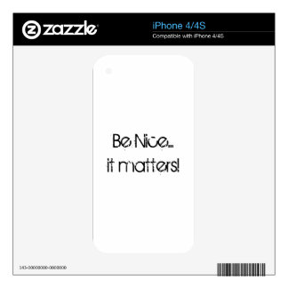 Be Nice... it matters! (iPhone4 skin) iPhone 4 Skins