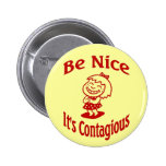 Be Nice It's Contagious Pinback Buttons