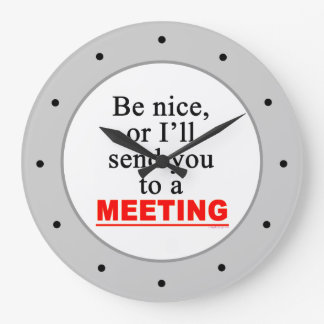 Be Nice Meeting Funny Office Wall Clock