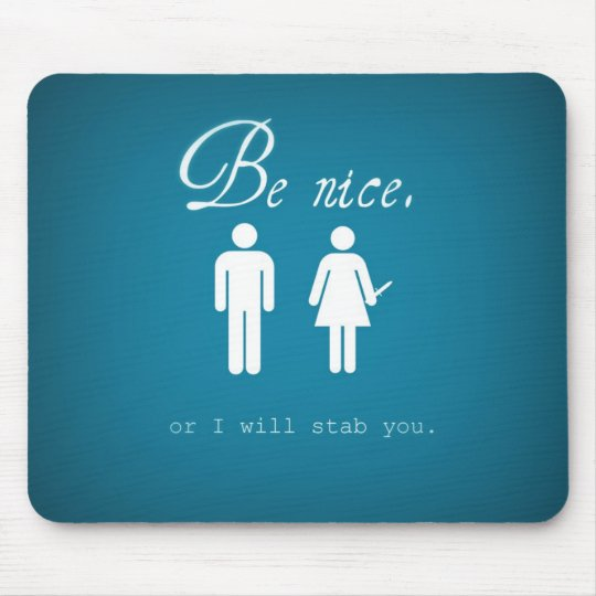 Be nice mouse pad