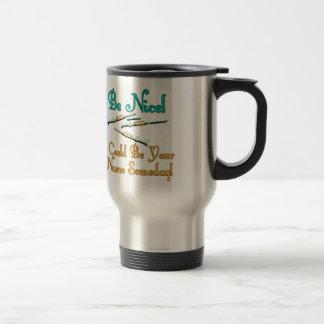 Be Nice - Nurse Humor 15 Oz Stainless Steel Travel Mug