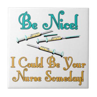 Be Nice - Nurse Humor Ceramic Tiles