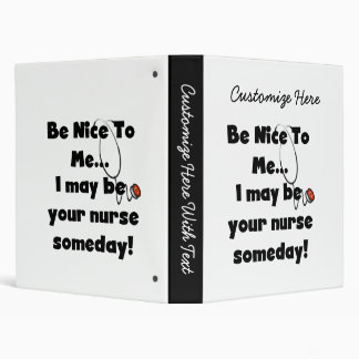 Be Nice Nurse T-shirts and Gifts 3 Ring Binder