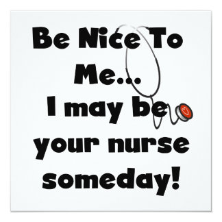 Be Nice Nurse T-shirts and Gifts 5.25x5.25 Square Paper Invitation Card