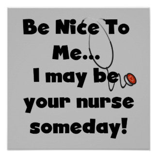 Be Nice Nurse T-shirts and Gifts Poster