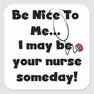 Be Nice Nurse T-shirts and Gifts Square Sticker