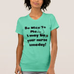 Be Nice Nurse Tshirts and Gifts