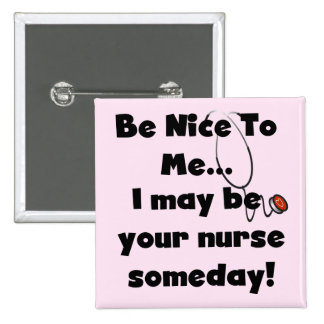 Be Nice Nurse Tshirts and Gifts 2 Inch Square Button