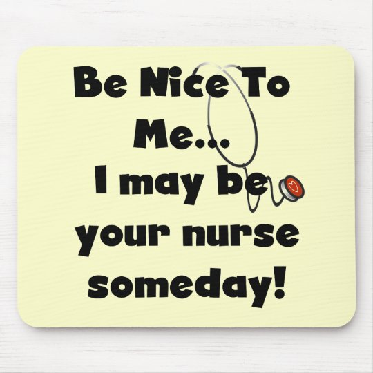 Be Nice Nurse Tshirts and Gifts Mouse Pad