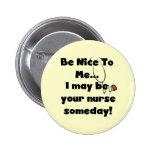 Be Nice Nurse Tshirts and Gifts Pin